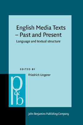 English Media Texts, Past and Present: Language and Textual Structure - Pragmatics & Beyond New Series No. 80 (Hardback)