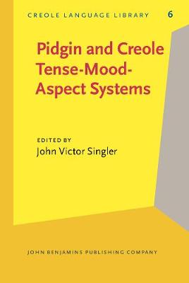 Pidgin and Creole Tense-Mood-Aspect Systems - Creole Language Library 6 (Hardback)