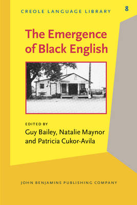 The Emergence of Black English: Text and Commentary - Creole Language Library 8 (Paperback)