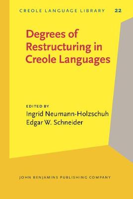 Degrees of Restructuring in Creole Languages - Creole Language Library v. 22 (Hardback)