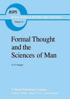 Formal Thought and the Sciences of Man: With Author's Postface to the English Edition - Boston Studies in the Philosophy and History of Science v. 75 (Hardback)