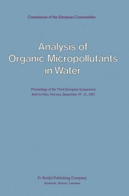 Analysis of Organic Micropollutants in Water: 4th: Symposium Proceedings (Hardback)