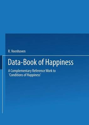 Data Book of Happiness: A Complementary Reference Work to 'Conditions of Happiness' by the Same Author (Paperback)