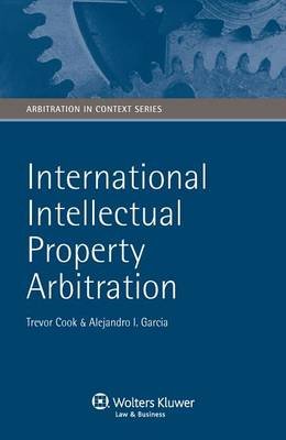 Arbitration of Intellectual Property Disputes - Arbitration in Context Series (AICS) v. 2 (Hardback)