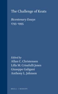 The Challenge of Keats: Bicentenary Essays 1795- 1995 - DQR Studies in Literature 28 (Hardback)