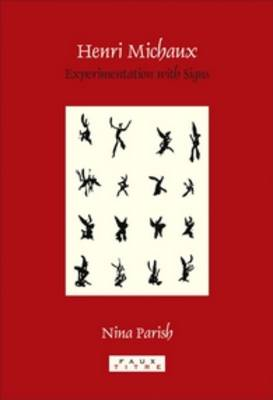 Henri Michaux: Experimentation with Signs. - Faux Titre 302 (Paperback)