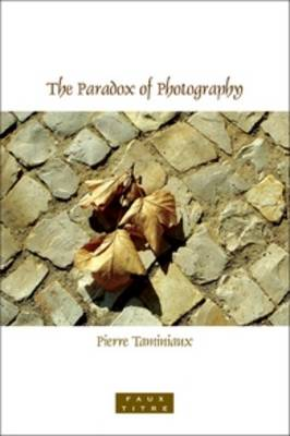 The Paradox of Photography - Faux Titre 335 (Paperback)