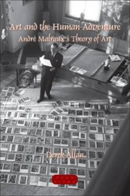 Art and the Human Adventure: Andre Malraux's Theory of Art - Faux Titre 341 (Paperback)