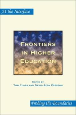Frontiers in Higher Education - At the Interface/Probing the Boundaries 72 (Paperback)