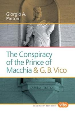The Conspiracy of the Prince of Macchia & G. B. Vico - Value Inquiry Book Series / Philosophy, Literature, and Politics 260 (Paperback)
