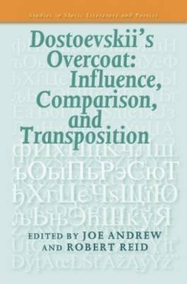 Dostoevskii's Overcoat: Influence, Comparison, and Transposition - Studies in Slavic Literature & Poetics 58 (Paperback)