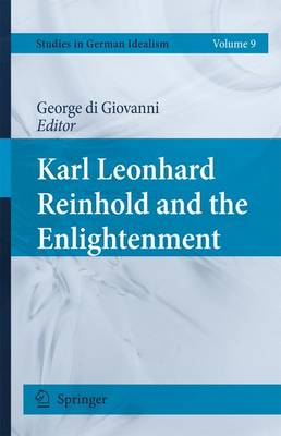 Karl Leonhard Reinhold and the Enlightenment - Studies in German Idealism No. 9 (Hardback)