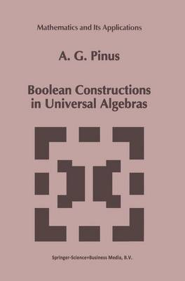 Boolean Constructions in Universal Algebras - Mathematics and its Applications 242 (Paperback)