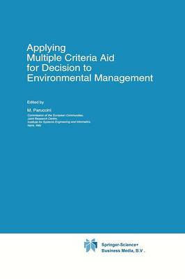 Applying Multiple Criteria Aid for Decision to Environmental Management - Eurocourses: Environmental Management (Closed) 3 (Paperback)