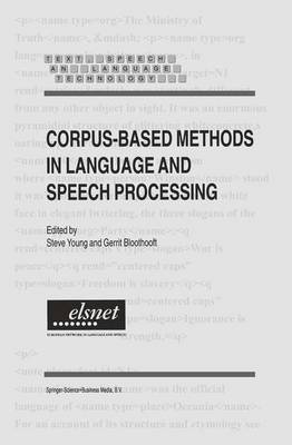 Corpus-Based Methods in Language and Speech Processing - Text, Speech and Language Technology 2 (Paperback)