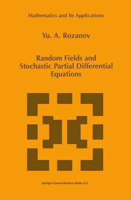 Random Fields and Stochastic Partial Differential Equations - Mathematics and its Applications 438 (Paperback)