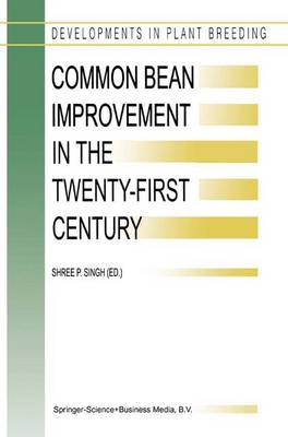 Common Bean Improvement in the Twenty-First Century - Developments in Plant Breeding 7 (Paperback)
