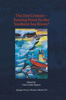 The 21st Century-turning Point for the North Sea Route?: Proceedings of the Northern Sea Route User Conference, Oslo, 18-20 November 1999 (Paperback)