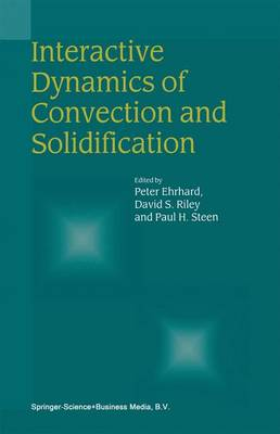 Interactive Dynamics of Convection and Solidification (Paperback)
