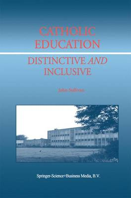 Catholic Education: Distinctive and Inclusive (Paperback)