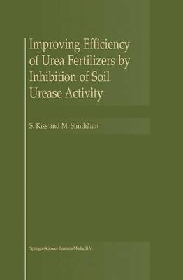 Improving Efficiency of Urea Fertilizers by Inhibition of Soil Urease Activity (Paperback)