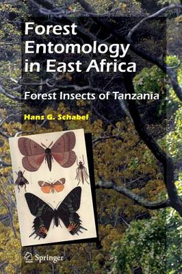 Forest Entomology in East Africa: Forest Insects of Tanzania (Paperback)