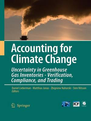 Accounting for Climate Change: Uncertainty in Greenhouse Gas Inventories - Verification, Compliance, and Trading (Paperback)