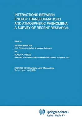 Interactions Between Energy Transformations and Atmospheric Phenomena: A Survey of Recent Research (Paperback)
