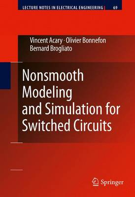 Nonsmooth Modeling and Simulation for Switched Circuits - Lecture Notes in Electrical Engineering v. 69 (Hardback)