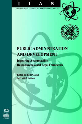 Public Administration and Development: Improving Accountability, Responsiveness and Legal Framework - IIAS Monographs v. 5 (Paperback)