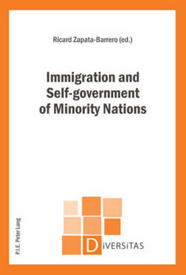 Immigration and Self-government of Minority Nations - Diversitas 3 (Paperback)