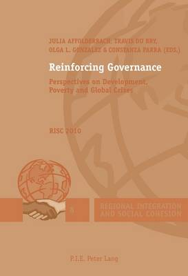 Reinforcing Governance 2010: Perspectives on Development, Poverty and Global Crises RISC - Regional Integration and Social Cohesion 8 (Paperback)