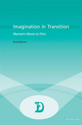 Cover Imagination in Transition: Mamet's Move to Film - Dramaturgies Textes, Cultures et Representations Texts, Cultures and Performances 5