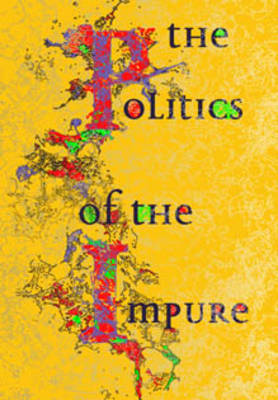 The Politics of the Impure (Paperback)