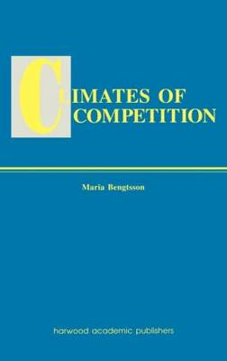 Climates of Global Competition - Routledge Studies in Global Competition v.5. (Hardback)