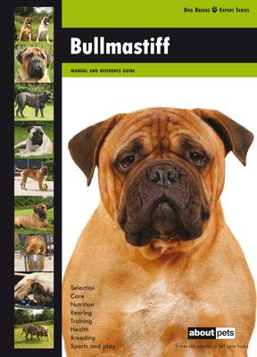 Bullmastiff - Dog Breed Expert Series (Paperback)