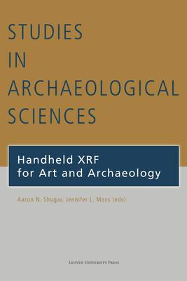 Handheld XRF for Art and Archaeology - Studies in Archaeological Sciences 3 (Paperback)