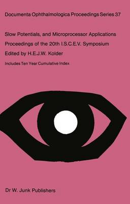 Slow Potentials and Microprocessor Applications: Proceedings of the 20th ISCEV Symposium Iowa City, Iowa, U.S.A., October 25-28, 1982 - Documenta Ophthalmologica Proceedings Series 37 (Hardback)