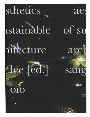Aesthetics of Sustainable Architecture (Paperback)