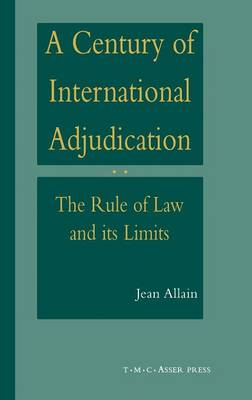 A Century of International Adjudication: The Rule of Law and its Limits (Hardback)