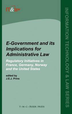 E-Government and its Implications for Administrative Law: Regulatory Initiatives in France, Germany, Norway and the United States - Information Technology and Law Series v.1 (Hardback)