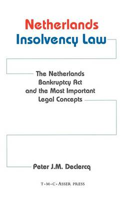 Netherlands Insolvency Law: The Netherlands Bankruptcy Act and the Most Important Legal Concepts (Hardback)