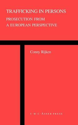 Trafficking in Persons: Prosecution from a European Perspective (Hardback)