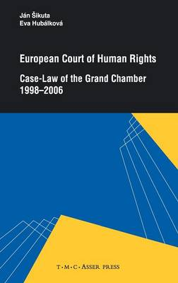 European Court of Human Rights: Case-Law of the Grand Chamber 1998 - 2006 (Hardback)