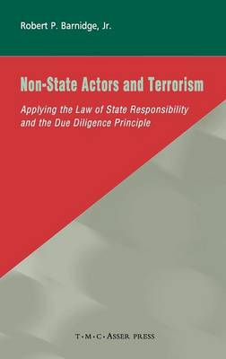 Non-State Actors and Terrorism: Applying the Law of State Responsibility and the Due Diligence Principle (Hardback)