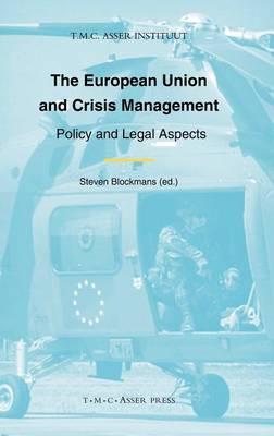 The European Union and Crisis Management: Policy and Legal Aspects (Hardback)