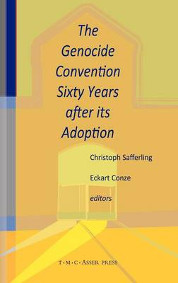The Genocide Convention Sixty Years After Its Adoption (Hardback)