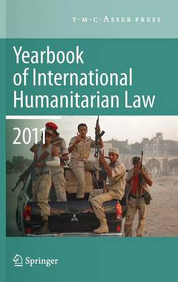 Yearbook of International Humanitarian Law 2011: Volume 14 - Yearbook of International Humanitarian Law 14 (Hardback)