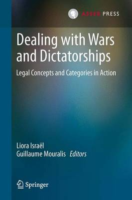 Dealing with Wars and Dictatorships: Legal Concepts and Categories in Action (Hardback)