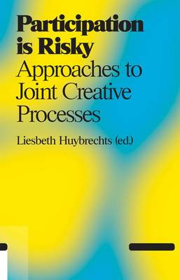 Participation is Risky - Approaches to Joint Creative Processes (Paperback)